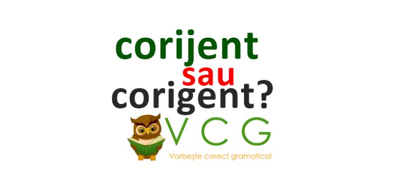 Corijent sau corigent?