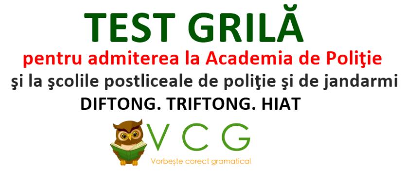 TEST GRILĂ – DIFTONG. TRIFTONG.HIAT