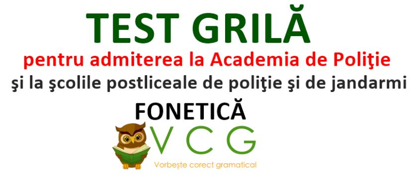 TEST GRILĂ –FONETICĂ